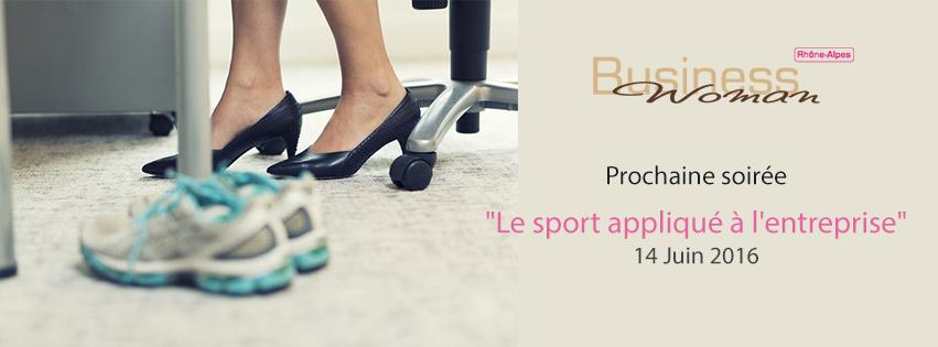 Business Woman organise sa dernière soirée avant l'été le mardi 14 juin :  «Le sport appliqué à l'entreprise»